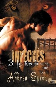 Andrea Speed - Infectés 3 : Les liens du sang - Infectés, T3.