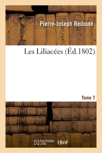 Pierre-Joseph Redouté - Les Liliacées. Tome 7.