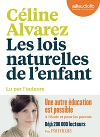 Céline Alvarez - Les lois naturelles de l'enfant. 1 CD audio MP3
