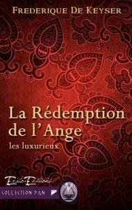 Frédérique de Keyser - Les Luxurieux Tome 2 : La rédemption de l'ange.