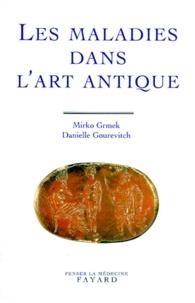 Danielle Gourevitch et Mirko Grmek - Les maladies dans l'art antique.