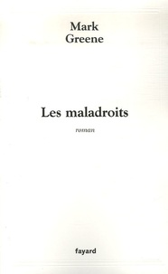 Mark Greene - Les maladroits.