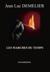 Jean-Luc Demelier - Les marches du temps.