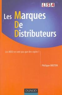 Philippe Breton - Les marques de distributeurs - Les MDD ne sont pas que des copies !.