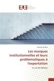 Severine Du Bois - Les marques institutionnelles et leurs problèmatiques à l'exportation - Le cas de Delvaux.