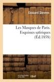 Stevens - Les Masques de Paris. Esquisses satiriques.