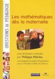 Philippe Meirieu - Les mathématiques dès la maternelle. 1 DVD
