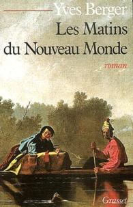 Yves Berger - Les Matins du Nouveau Monde.