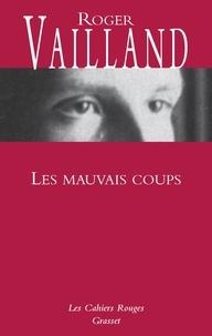 Roger Vailland - Les mauvais coups.