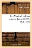 Albert Jacquot - Les Médard, luthiers lorrains, 1er août 1895.