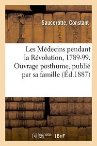 Samuel Hahnemann - Les Médecins pendant la Révolution, 1789-99. Ouvrage posthume, publié par sa famille.