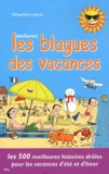 Sébastien Lebrun - Les meilleures blagues de vacances.