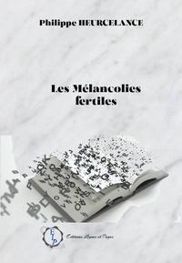 Heurcelance-p - Les Mélancolies fertiles.