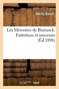 Busch - Les Mémoires de Bismarck. Entretiens et souvenirs Tome 2.