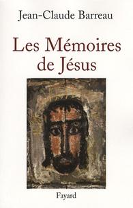 Jean-Claude Barreau - Les Mémoires de Jésus.