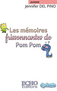 Jennifer Del Pino - Les mémoires frissonnantes de Pom Pom.
