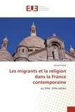 Gérard Cholvy - Les migrants et la religion dans la France contemporaine.