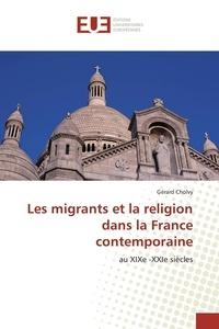 Gérard Cholvy - Les migrants et la religion dans la France contemporaine.