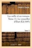 Frédéric Soulié - Les mille et un romans. tome 11. le conseiller d'etat.