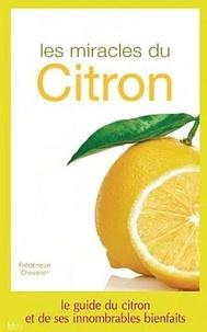 Frédéric Chevalier - Les miracles du citron - Le guide du citron et de ses innombrables bienfaits.