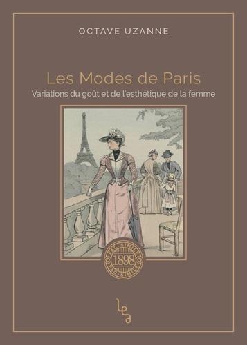 Octave Uzanne - Les modes de Paris - Variations du goût et de l'esthétique de la femme.