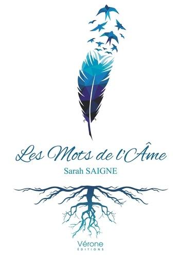 Sarah Saigne - Les mots de l'âme.