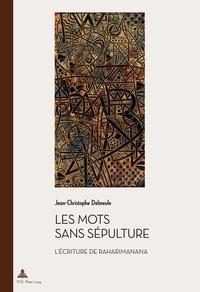 Jean-Christophe Delmeule - Les mots sans sépulture - L'écriture de Raharimanana.