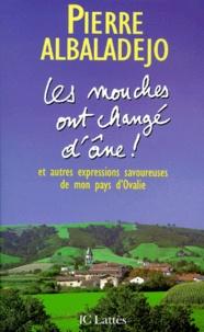 Pierre Albaladejo - Les mouches ont changé d'âne !.
