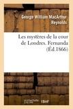George William MacArthur Reynolds - Les mystères de la cour de Londres. Fernanda.