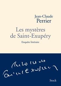 Jean-Claude Perrier - Les mystères de Saint-Exupéry - Enquête littéraire.