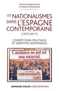 Alicia Fernandez Garcia et Mathieu Petithomme - Les nationalismes dans l'Espagne contemporaine (1975-2011) - Compétition politique et identités nationales.