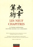 Karine Chemla et Guo Shuchun - Les neuf chapîtres - Le classique mathématique de la Chine ancienne et ses commentaires.