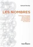 Samuel Nicolay - Les nombres - Construction basée sur la théorie des ensembles en vue d'ériger les fondements de l'analyse.