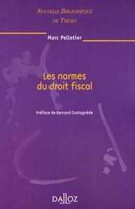 Marc Pelletier - Les normes du droit fiscal.