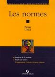 Pierre Livet - Les normes - Analyse de la notion Etude de textes : Wittgenstein, Leibniz, Kelsen, Aristote.