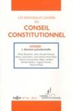 Gilles Bachelier et Jean-Claude Colliard - Les nouveaux cahiers du Conseil constitutionnel N° 34, 2012 : L'élection présidentielle.