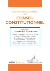 Conseil constitutionnel - Les nouveaux cahiers du Conseil constitutionnel N° 35, 2012 : La Constitution et l'outre-mer.