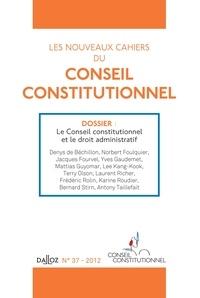 Denys de Béchillon et Norbert Foulquier - Les nouveaux cahiers du Conseil constitutionnel N° 37 : Le conseil constitutionel et le droit administratif.