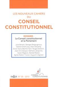Julie Benetti et Georges Bergougnous - Les nouveaux cahiers du Conseil constitutionnel N° 38, 2013 : Le Conseil constitutionnel et le Parlement.