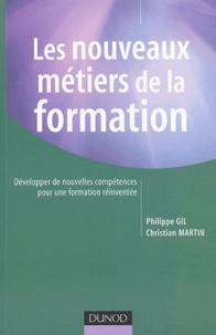 Philippe Gil et Christian Martin - Les nouveaux métiers de la formation.