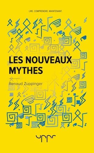 Renaud Zuppinger - Les nouveaux mythes.