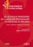 Christian Hervé et Michèle Stanton-Jean - Les nouveaux paradigmes de la médecine personnalisée ou médecine de précision - Enjeux juridiques, médicaux et éthiques.