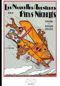 Louis Forton - Les nouvelles aventures des Pieds-Nickelés Tome 2 : Toujours de nouveaux exploits.