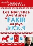 Romain Puértolas - Les nouvelles aventures du fakir au pays d'Ikea - Suivi d'un entretien avec l'auteur. 1 CD audio MP3