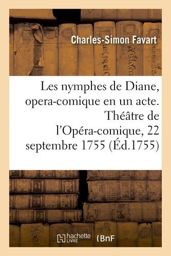 Favart/moulinghen - Les nymphes de diane, opera-comique en un acte - theatre de l'opera-comique de la foire s. laurent,.