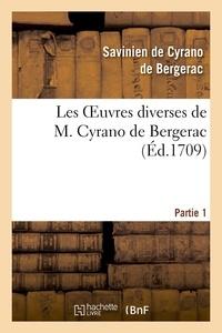 Savinien de Cyrano de Bergerac - Les oeuvres diverses de M. Cyrano de Bergerac.Partie 1.
