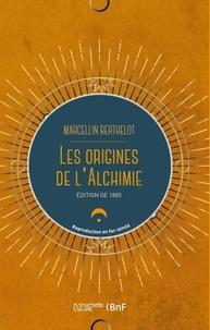 Marcellin Berthelot - Les origines de l'alchimie.