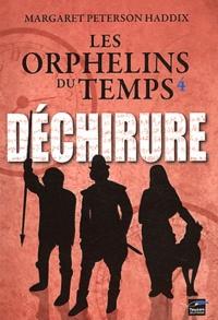 Margaret Peterson Haddix - Les orphelins du temps Tome 4 : Déchirure.