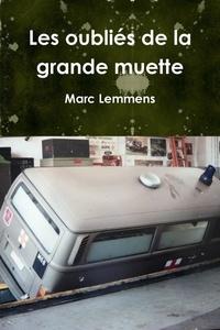 Marc Lemmens - Les oubli s de la grande muette.