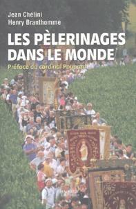 Henry Branthomme et Jean Chélini - Les pélerinages dans le monde - A travers le temps et l'espace.